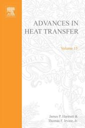 Advances in Heat Transfer: Volume 15