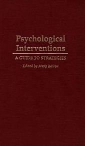 Psychological Interventions: A Guide to Strategies
