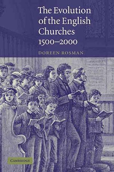 The Evolution of the English Churches  1500 2000