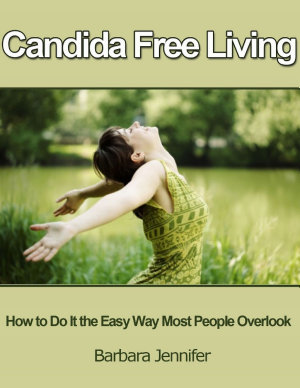 Candida Free Living  How to Do It the Easy Way Most People Overlook