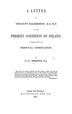 A Letter to Viscount Palmerston     on the Present Condition of Poland  founded partly on personal observation PDF