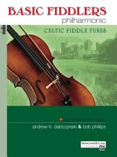 Basic Fiddlers Philharmonic: Celtic Fiddle Tunes: For Violin