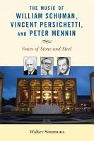 The Music of William Schuman  Vincent Persichetti  and Peter Mennin PDF