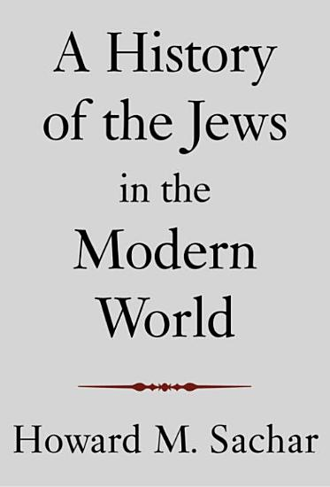 A History of the Jews in the Modern World PDF