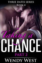Taking a Chance Part 2: Three Dates Book 4