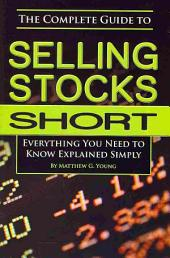 The Complete Guide to Selling Stocks Short: Everything You Need to Know Explained Simply