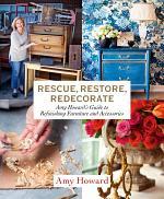 Rescue, Restore, Redecorate