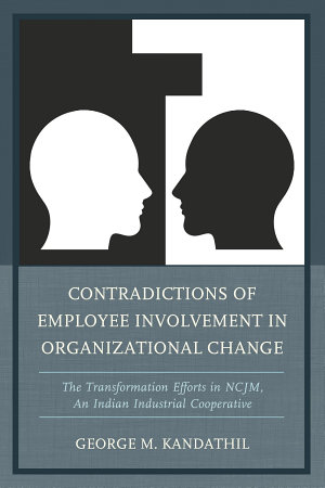 Contradictions of Employee Involvement in Organizational Change PDF