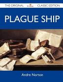 Plague Ship   the Original Classic Edition