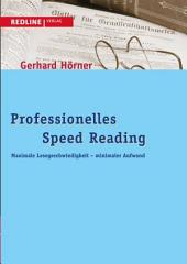 Professionelles Speed Reading: Maximale Lesegeschwindigkeit - minimaler Aufwand