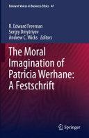 The Moral Imagination of Patricia Werhane  A Festschrift