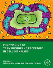 Functioning of Transmembrane Receptors in Signaling Mechanisms: Cell Signaling Collection