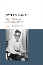 Joyce's Dante: Exile, Memory, and Community