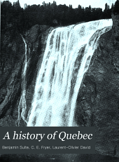 A history of Quebec: its resources and people : illustrated, Volume 1