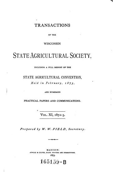 Transactions of the Wisconsin State Agricultural Society   with the Report of the State Horticultural Society  Prepared by J  W  Hoyt PDF