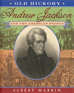 Old Hickory Andrew Jackson and the American People Book
