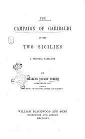 The Campaign of Garibaldi in the Two Sicilies a Personal Narrative