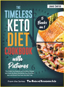 The Timeless Keto Diet Cookbook with Pictures [5 Books in 1]