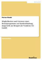 Möglichkeiten und Grenzen eines Bonusprogramms zur Kundenbindung, dargestellt am Beispiel der Vodafone D2 GmbH