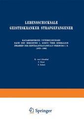 Lebensschicksale Geisteskranker Strafgefangener: Katamnestische Untersuchungen Nach den Berichten L. Kirn's Über Ehemalige Insassen der Zentralstrafanstalt Freiburg I. B. (1879–1886)
