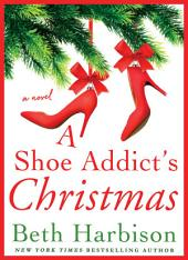 A Shoe Addict's Christmas: A Novel