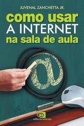 Como usar a internet na sala de aula