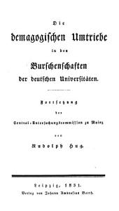 Die demagogischen Umtriebe in den Burschenschaften der deutschen Universitäten