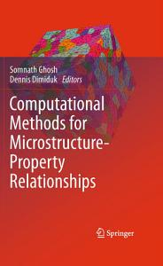 Computational Methods for Microstructure Property Relationships