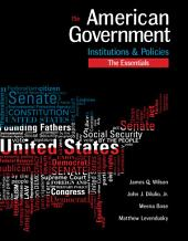 American Government: Institutions and Policies, Essentials Edition: Edition 15