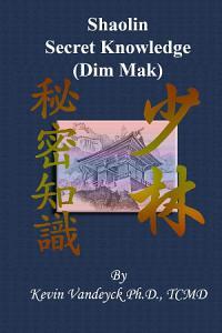 The Secret Knowledge of Shaolin   Dim Mak PDF