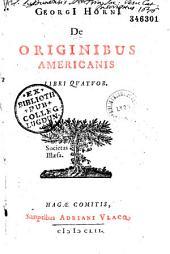 Georgi Hornii De originibus americanis libri quatuor
