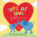 Lots Of Love Little One Book PDF