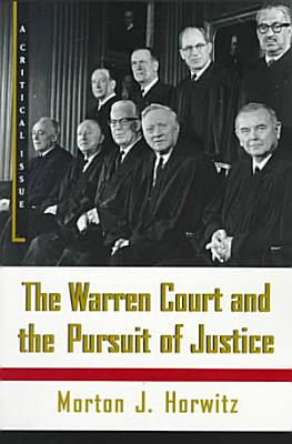 The Warren Court and the Pursuit of Justice