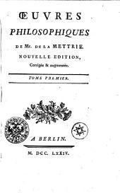 OEUVRES PHILOSOPHIQUES DE Mr. DE LA METTRIE.: TOME PREMIER