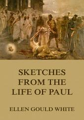 Sketches From The Life Of Paul: eBook Edition