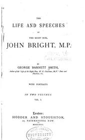 Life and Speeches of the Right Honourable John Bright, M.P.