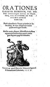 Orationes clarorum hominum, vel honoris officiique causa ad principes, vel in funere de virtutibus eorum habitae: Adiectis novis aliquot disertissimis eiusdem argumenti orationibus ...