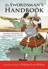 The Swordsman's Handbook: Samurai Teachings on the Path of the Sword
