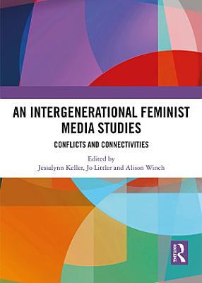 An Intergenerational Feminist Media Studies PDF