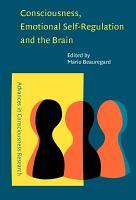 Consciousness  Emotional Self regulation  and the Brain PDF
