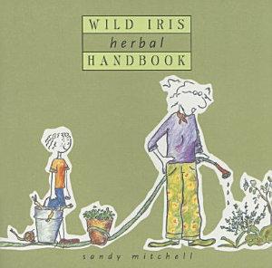 Wild Iris Herbal Handbook