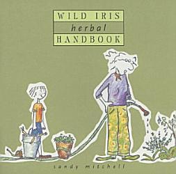 Wild Iris Herbal Handbook Book PDF