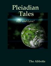 Pleiadian Tales - Life and Love!
