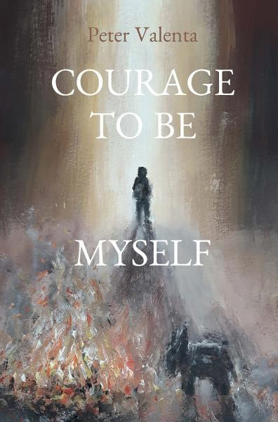 Download COURAGE TO BE MYSELF Book