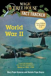 World War II: A Nonfiction Companion to Magic Tree House Super Edition #1: World at War, 1944