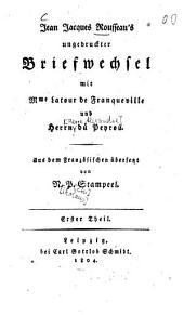 Ungedruckter Briefwechsel mit Mme Latour de Franqueville und Herrn du Peyrou:Teil 1