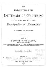 The Illustrated Dictionary of Gardening: A Practical and Scientific Encyclopaedia of Horticulture for Gardeners and Botanists, Volume 3