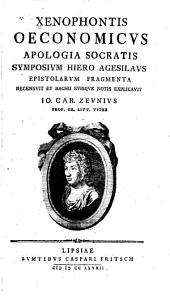 Œconomicus, Apologia, Socratis, Symposium, Hiero, Agesilaus, Epistolarum fragmenta