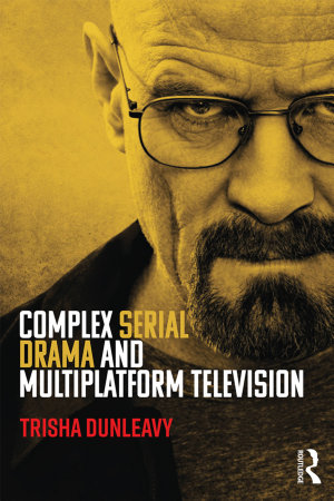 Complex Serial Drama and Multiplatform Television