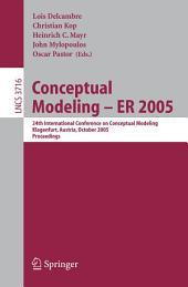 Conceptual Modeling - ER 2005: 24th International Conference on Conceptual Modeling, Klagenfurt, Austria, October 24-28, 2005, Proceedings